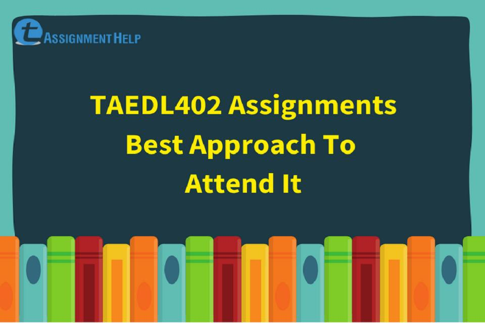TAEDL402 assignments
