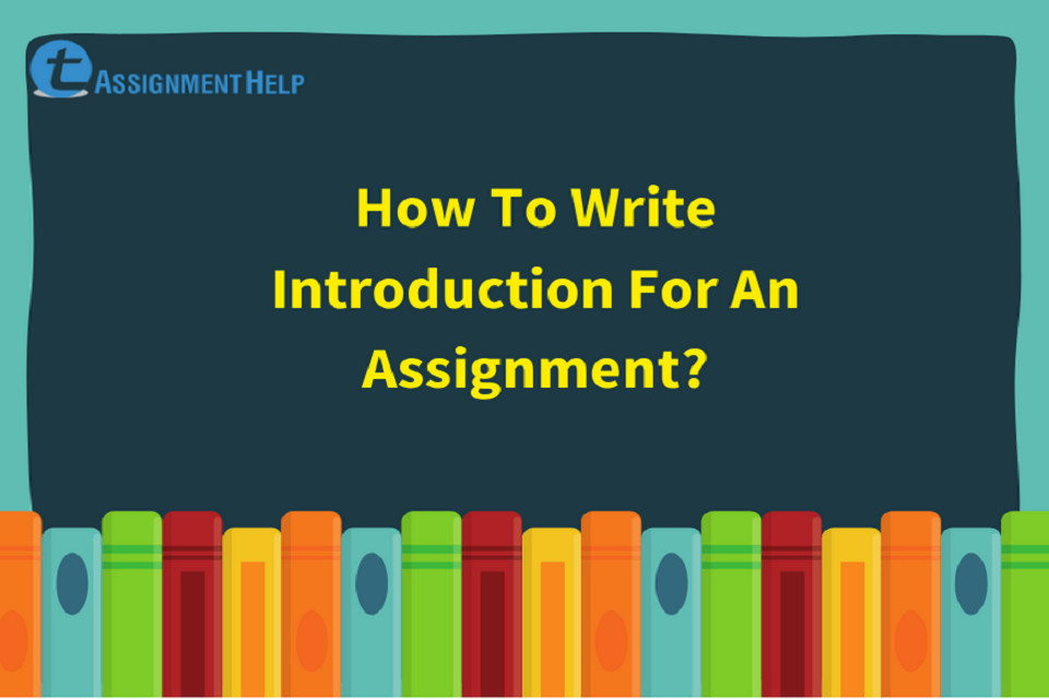 How to write introduction for an assignment?