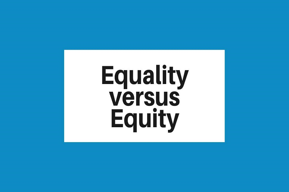 Understanding The Difference Between Equality Vs Equity
