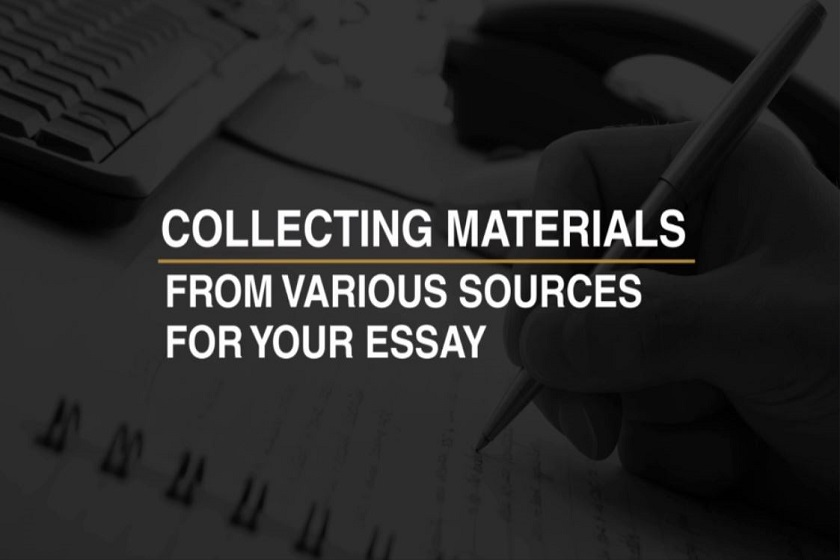 How to Collect Various essay writing sources